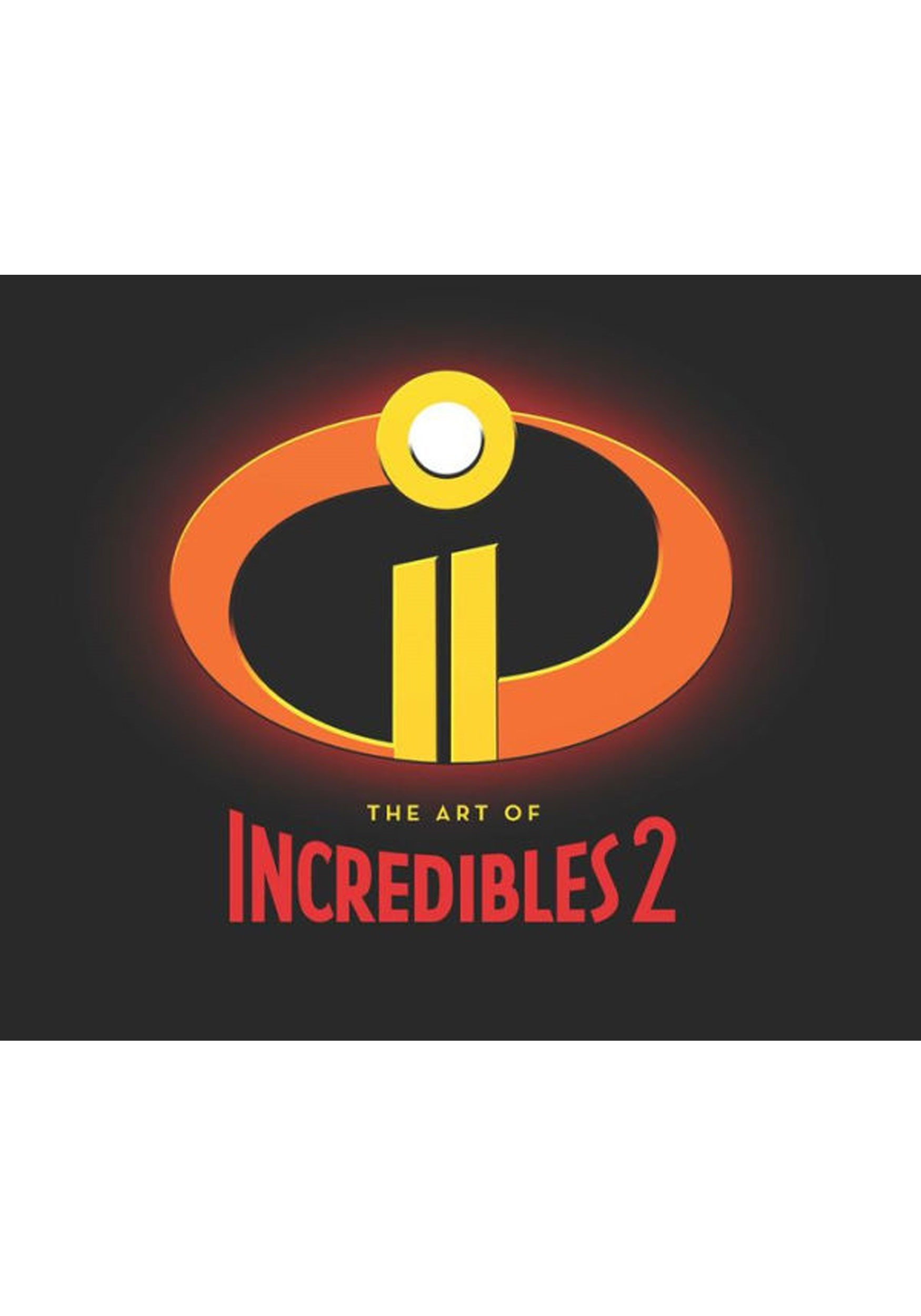 The Art of Incredibles 2 Hardcover Book