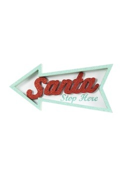 Santa Stop Here Arrow Table Top Sign