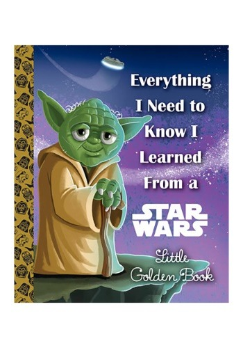 Everything I Need to Know I Learned From a Star Wars