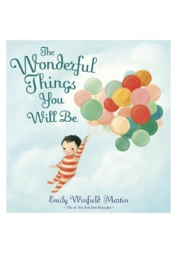 Wonderful Things You Will Be Picture Book