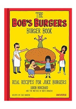 Bob's Burgers Burger Cookbook