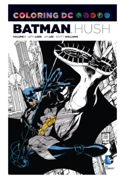 Coloring DC: Batman- Hush Vol 1 Coloring Book